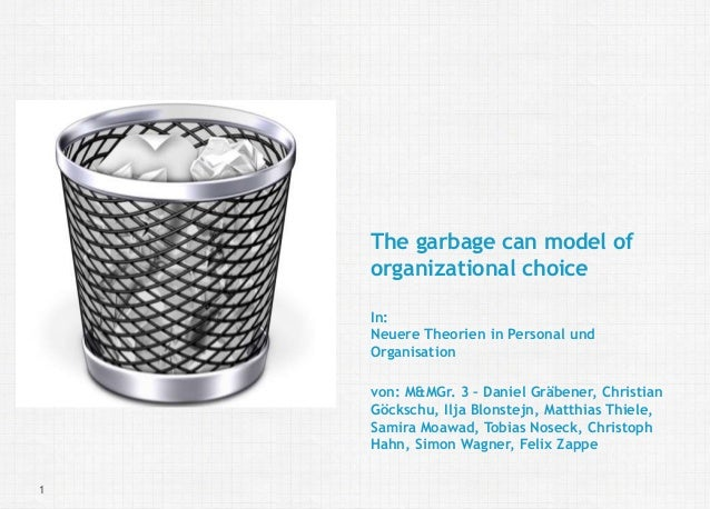 M&MGr. 320.05.2016 Neuere Theorien in Personal und Organisation: garbage can model of organizational choice| Fakultät III|...