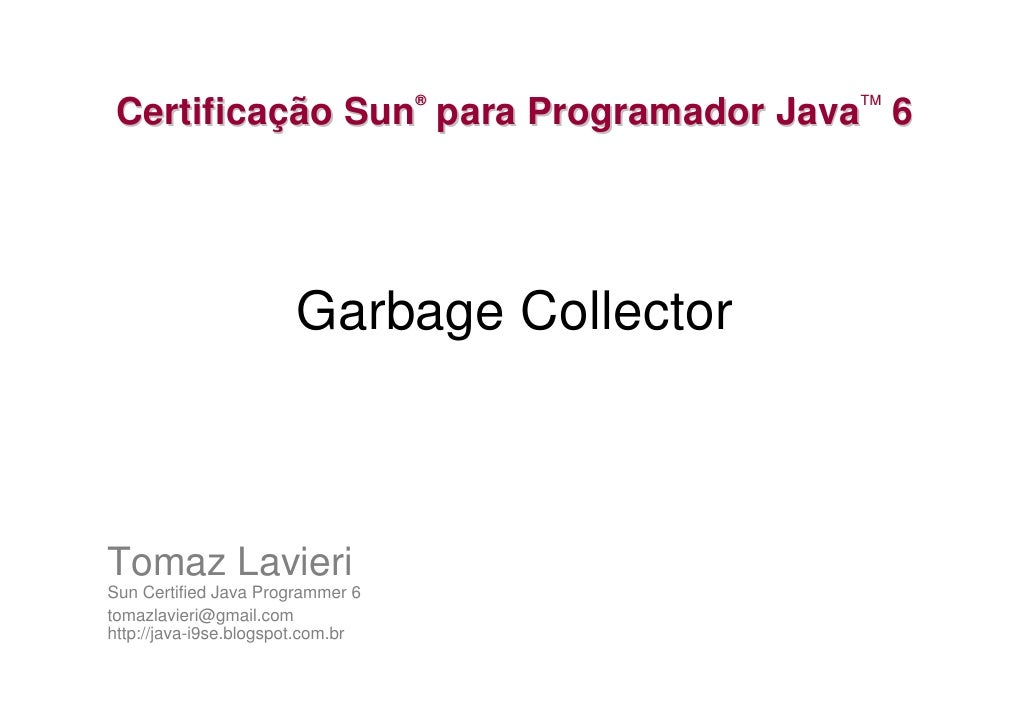 SCJP 6 - Garbage Collector