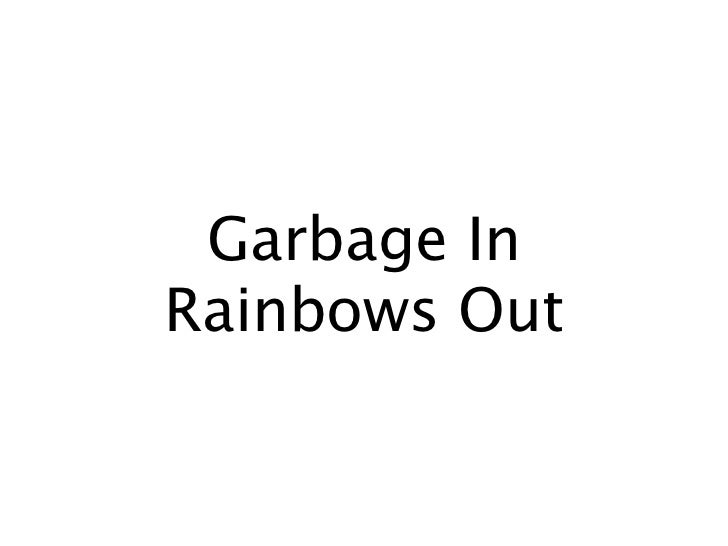 Garbage InRainbows Out
