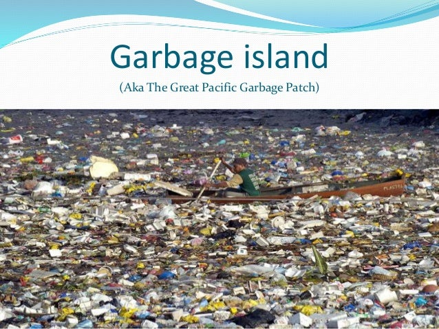 great garbage patch The great pacific garbage patch (gpgp), located halfway between hawaii and california, is the largest accumulation zone for ocean plastics on earth.