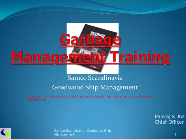 Samco Scandinavia                  Goodwood Ship ManagementDisclaimer: This Presentation is made from copied material from...