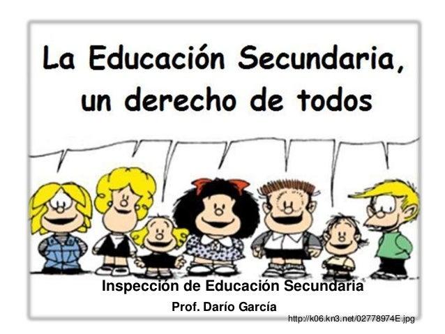 Inspección de Educación Secundaria  Prof. Darío García  http://k06.kn3.net/02778974E.jpg