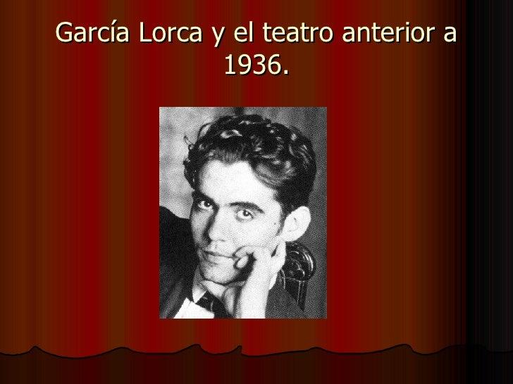 García lorca y el teatro anterior a 1936