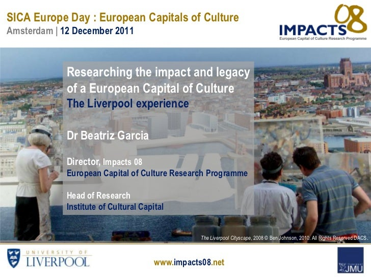 SICA Europe Day : European Capitals of CultureAmsterdam | 12 December 2011             Researching the impact and legacy  ...