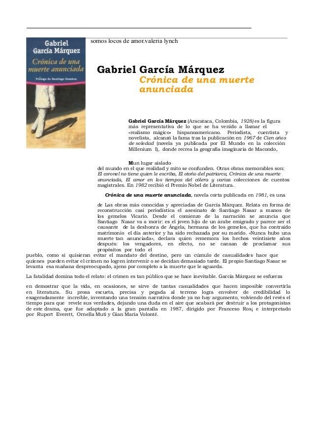 somos locos de amor.valeria lynch Gabriel García Márquez Crónica de una muerte anunciada Gabriel García Márquez (Aracataca...