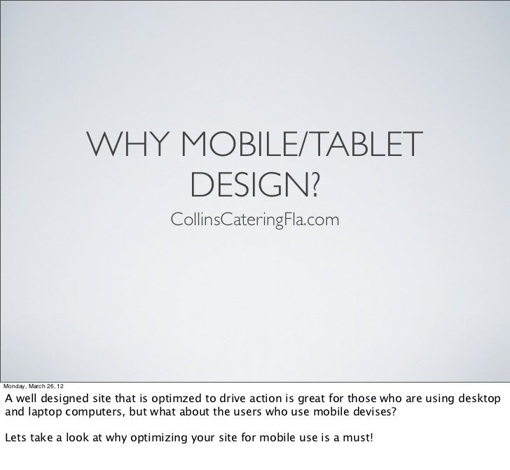 WHY MOBILE/TABLET                           DESIGN?                               CollinsCateringFla.comMonday, March 26, ...