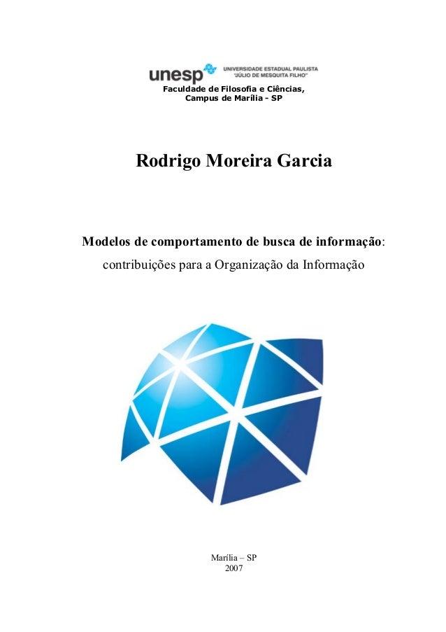 Faculdade de Filosofia e Ciências,                  Campus de Marília - SP        Rodrigo Moreira GarciaModelos de comport...