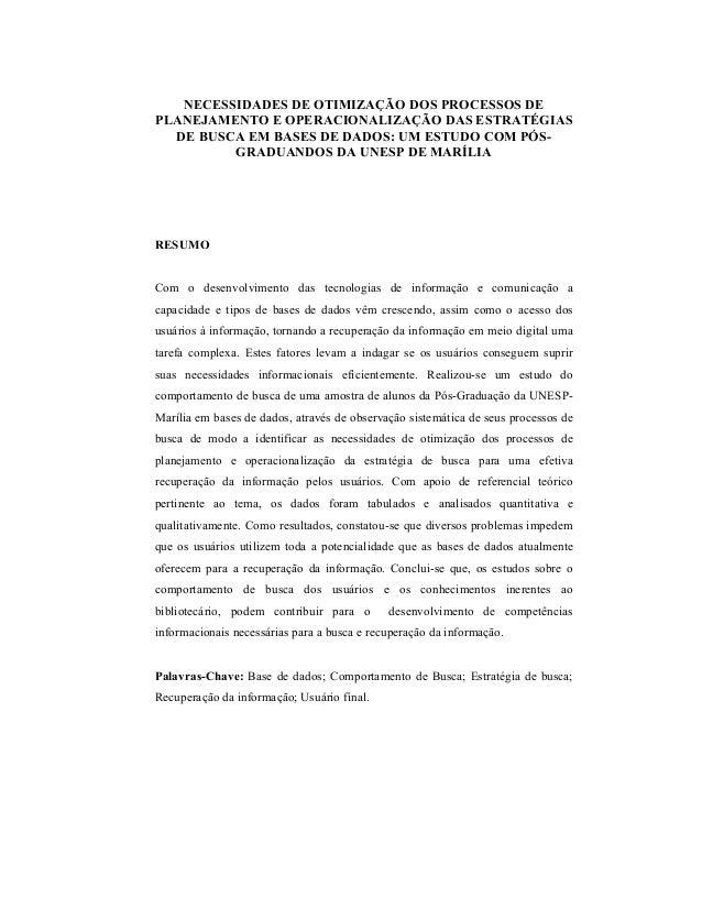 NECESSIDADES DE OTIMIZAÇÃO DOS PROCESSOS DEPLANEJAMENTO E OPERACIONALIZAÇÃO DAS ESTRATÉGIAS  DE BUSCA EM BASES DE DADOS: U...