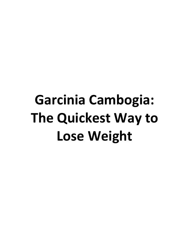 Garcinia Cambogia: The Quickest Way to Lose Weight