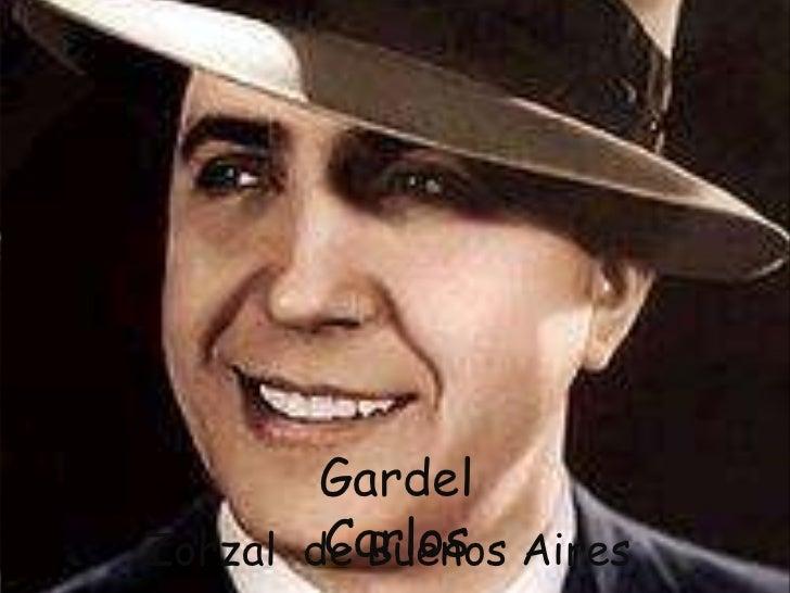 Gardel        CarlosZorzal de Buenos Aires