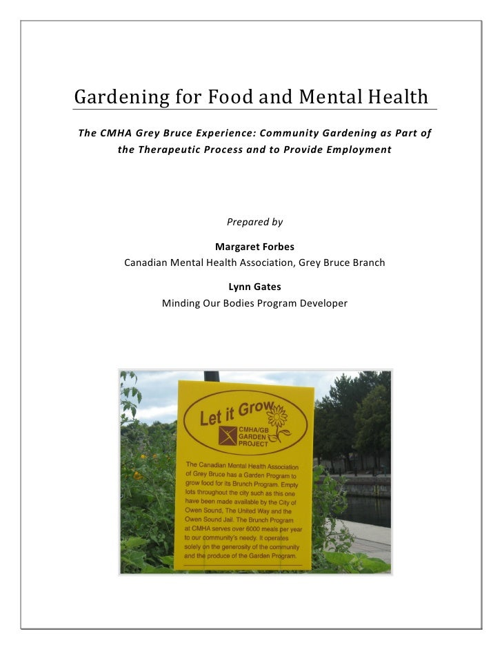 Gardening for Food and Mental HealthThe CMHA Grey Bruce Experience: Community Gardening as Part of      the Therapeutic Pr...