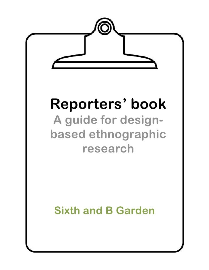 Reporters' book A guide for design- based ethnographic      research     Sixth and B Garden