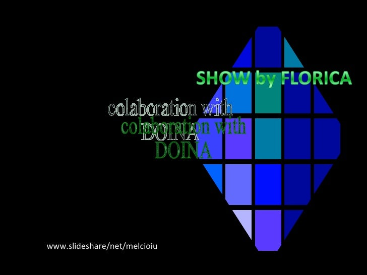 www.slideshare/net/melcioiu colaboration with DOINA