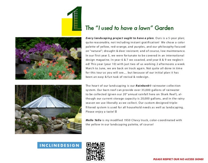 "1   The ""I used to have a lawn"" Garden    Every landscaping project ought to have a plan. Ours is a 5-year plan;    quite ..."