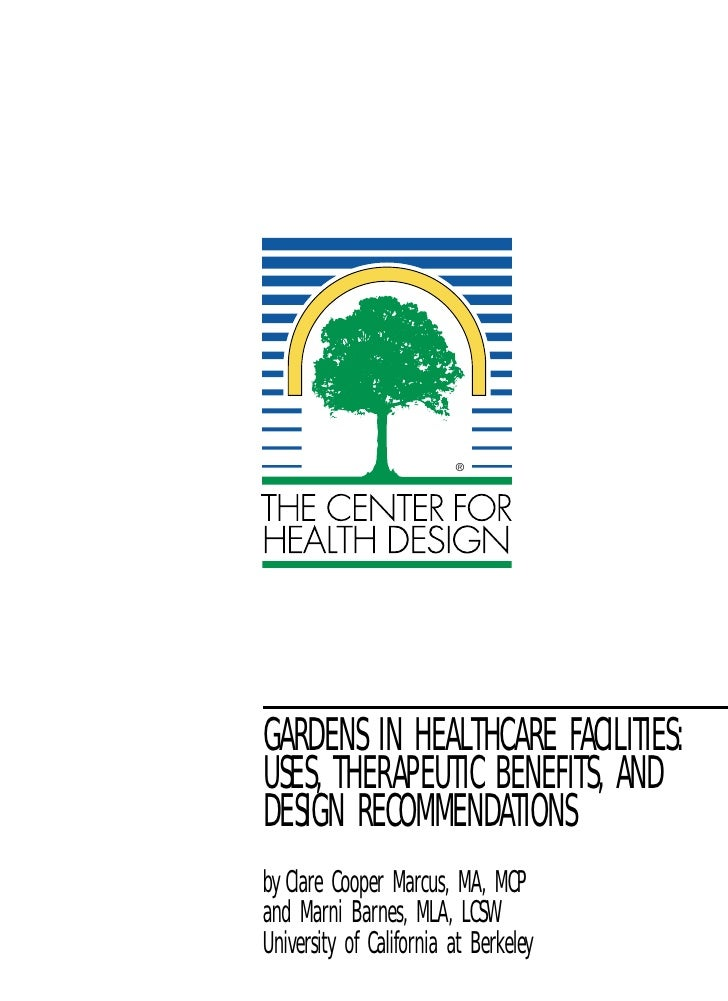 Gardens In Healthcare Facilities: Uses, Therapeutic Benefits, And Design Recommendations