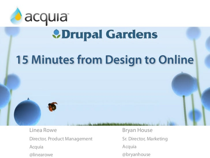 15 Minutes from Design to Online                  Preview of Drupal Gardens            15 Minutes from Design to Online   ...