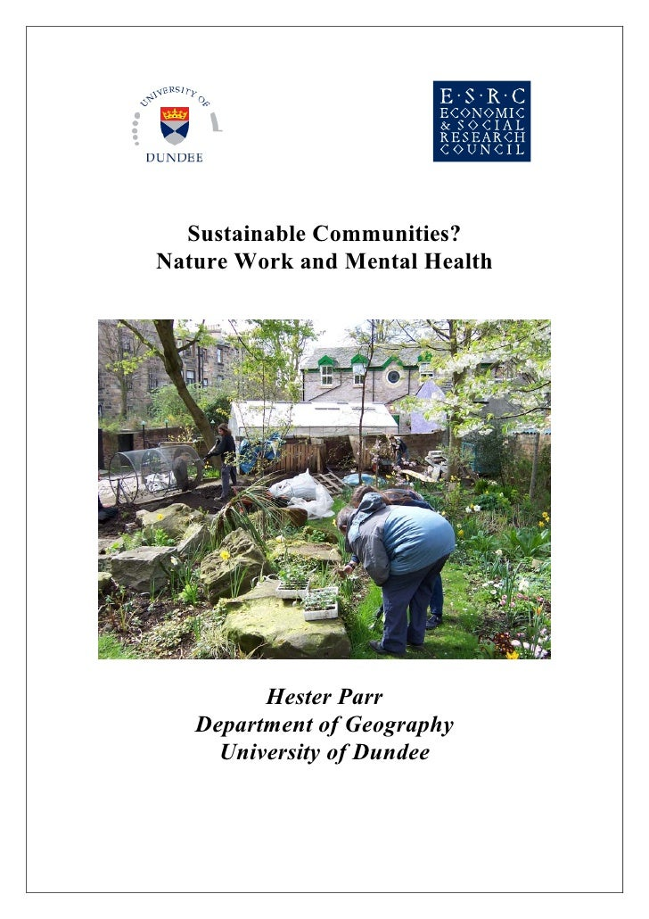 Sustainable Communities?Nature Work and Mental Health         Hester Parr   Department of Geography     University of Dundee