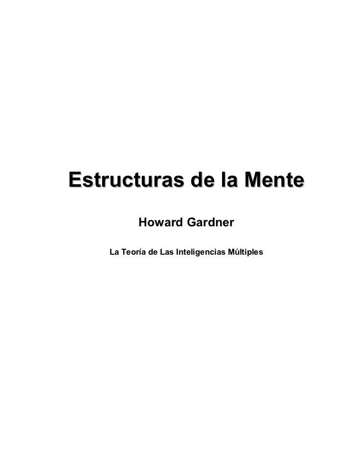 Estructuras de la Mente           Howard Gardner    La Teoría de Las Inteligencias Múltiples