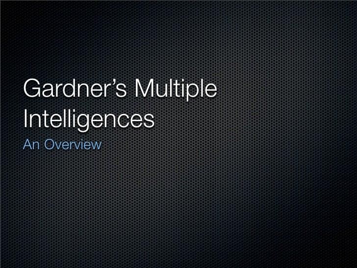 Gardner's Multiple Intelligences An Overview