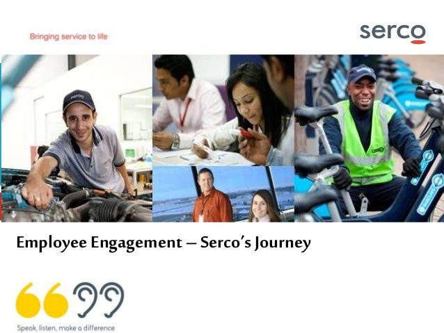 Advise | Design | Integrate | Deliver Employee Engagement – Serco'sJourney