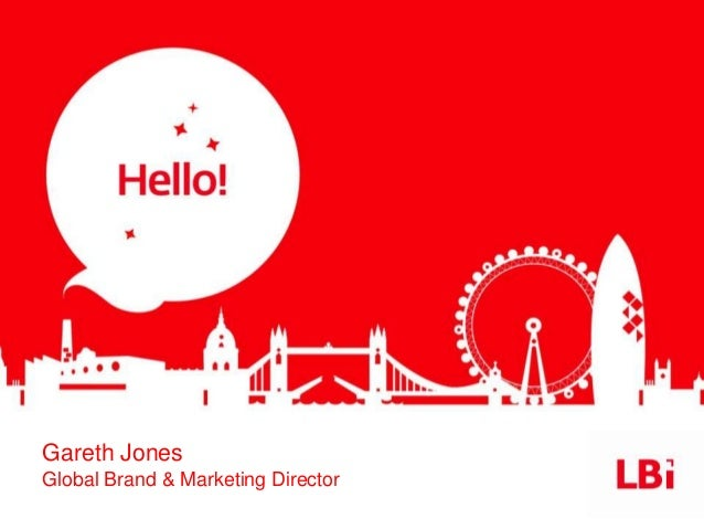 Welcome to LBi | Gareth Jones – Global Brand and Marketing Director at LBi
