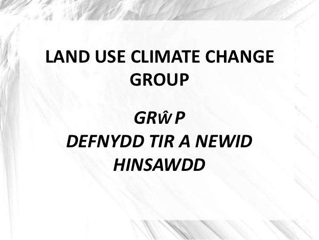Cyflwyniad gan Gareth Wyn Jones yn ystod cyfarfod y Comisiwn Cymru ar y Newid yn yr Hinsawdd ar 2 Hydref 2012. Presentation by Gareth Wyn Jones at the meeting of the Climate Change Commission for Wales on 2nd October 2012.