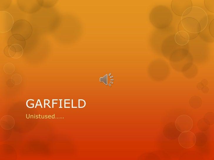 GARFIELD<br />Unistused…..<br />