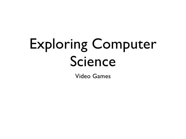 Exploring Computer       Science       Video Games