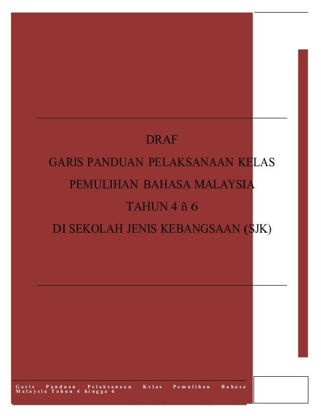DRAF GARIS PANDUAN PELAKSANAAN KELAS PEMULIHAN BAHASA MALAYSIA TAHUN 4 ñ 6 DI SEKOLAH JENIS KEBANGSAAN (SJK)  Garis Pandua...