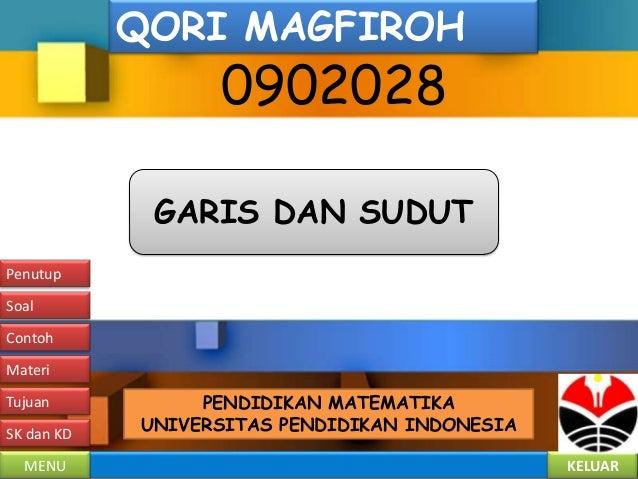 QORI MAGFIROH                  0902028             GARIS DAN SUDUTPenutupSoalContohMateriTujuan           PENDIDIKAN MATEM...