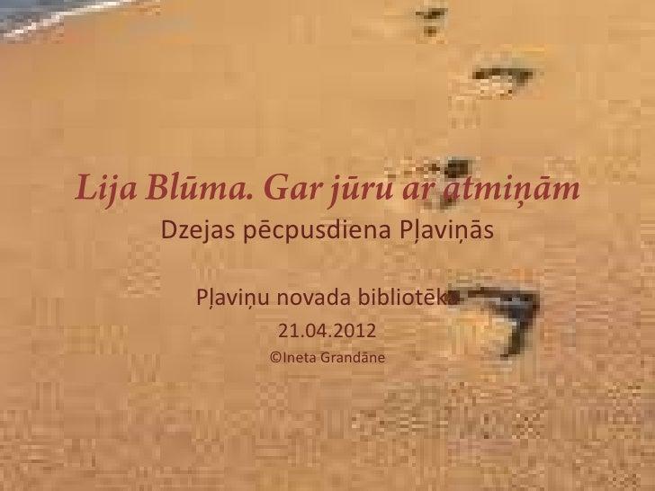 Dzejas pēcpusdiena Pļaviņās  Pļaviņu novada bibliotēka         21.04.2012        ©Ineta Grandāne