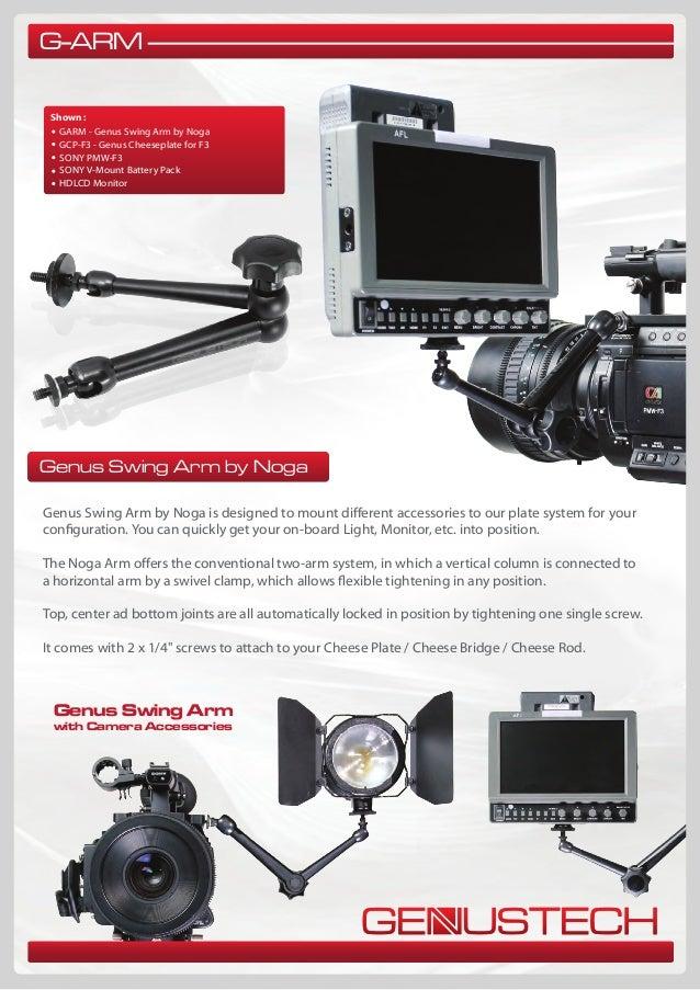 G-ARM Shown :   GARM - Genus Swing Arm by Noga   GCP-F3 - Genus Cheeseplate for F3   SONY PMW-F3   SONY V-Mount Battery Pa...
