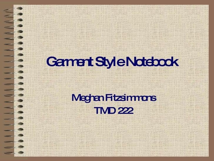 Garment Style Notebook Meghan Fitzsimmons TMD 222