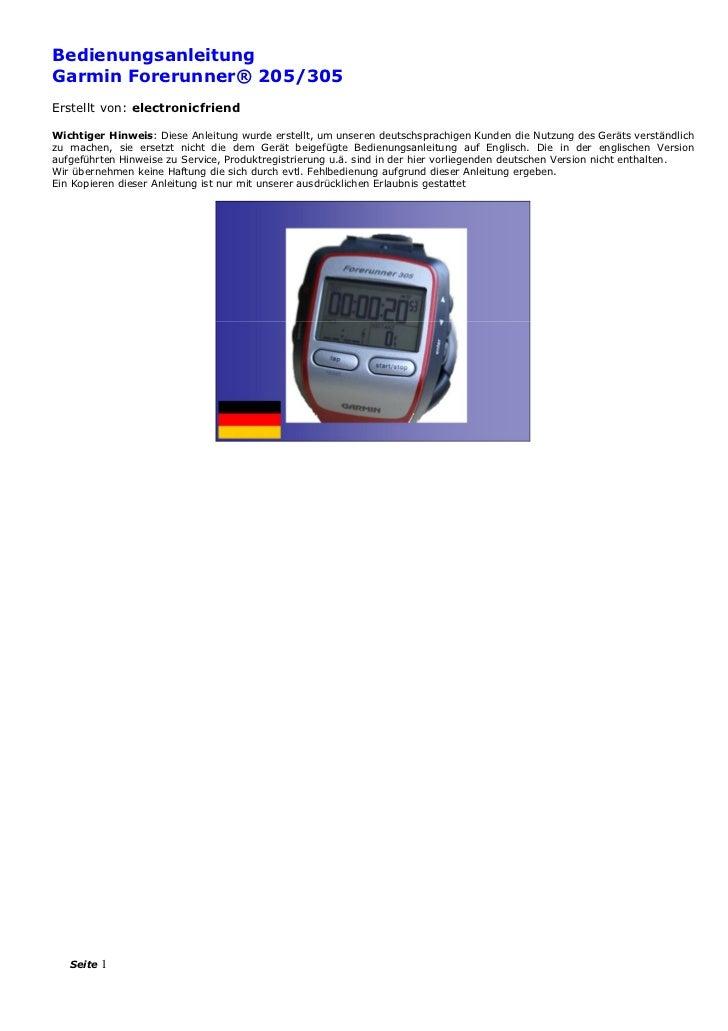 BedienungsanleitungGarmin Forerunner® 205/305Erstellt von: electronicfriendWichtiger Hinweis: Diese Anleitung wurde erstel...