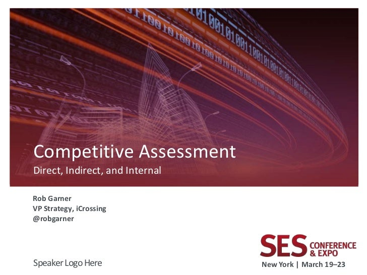 Rob Garner - SES NYC Competitive research and Assessment
