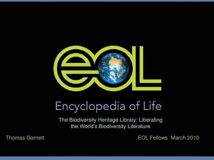 The Biodiversity Heritage Library: Liberating                      the World's Biodiversity Literature  Thomas Garnett    ...