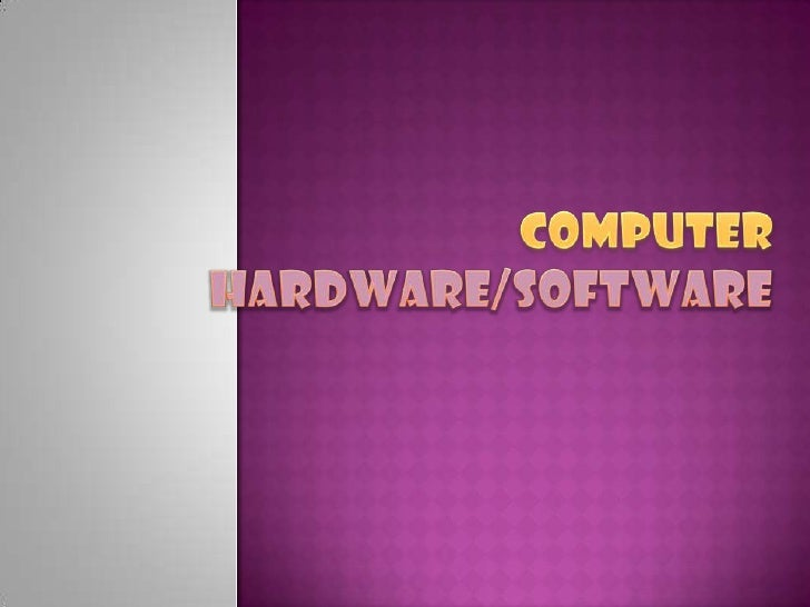 Computer Hardware/software<br />