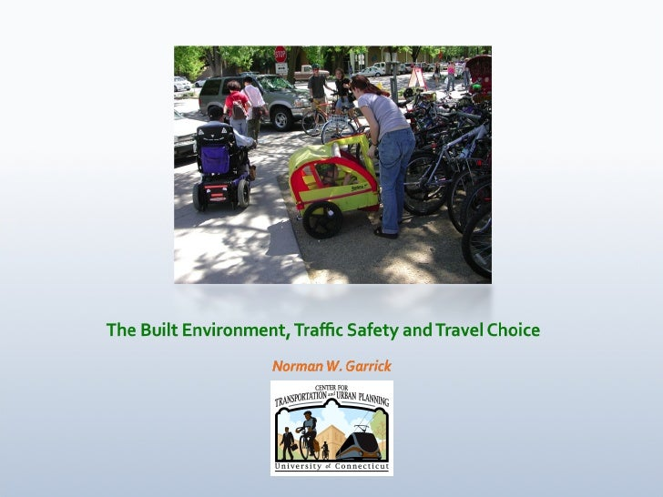 The Built Environment, Traffic Safety and Travel Choice