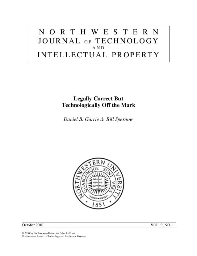 Legally Correct But Technologically Off the Mark Daniel B. Garrie & Bill Spernow October 2010 VOL. 9, NO. 1 © 2010 by Nort...