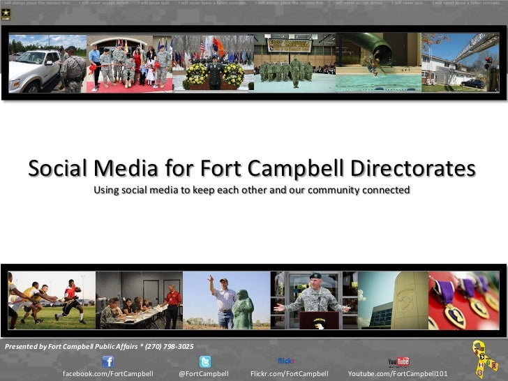 Social Media for Fort Campbell Directorates                           Using social media to keep each other and our commun...