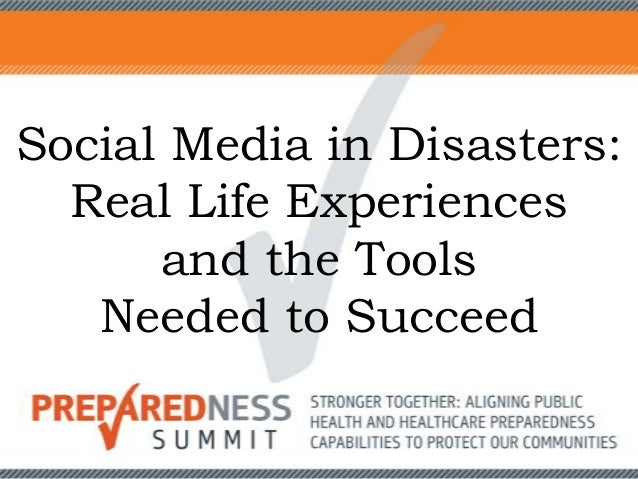 Social Media in Disasters: Real Life Experiences and the Tools Needed to Succeed
