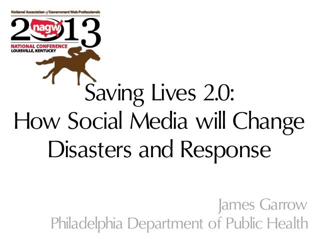 Saving Lives 2.0: How Social Media will Change Disasters and Response