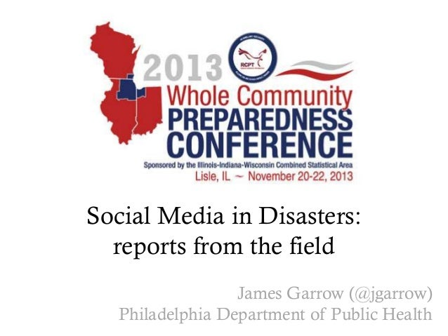 Social Media in Disasters: reports from the field James Garrow (@jgarrow) Philadelphia Department of Public Health