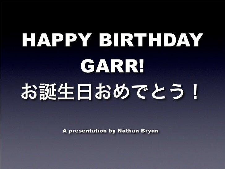 Garr's B-Day Prezo (by Nathan Bryan)