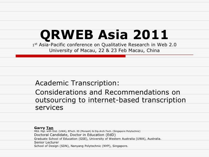 QRWEB Asia 20111st   Asia-Pacific conference on Qualitative Research in Web 2.0          University of Macau, 22 & 23 Feb ...