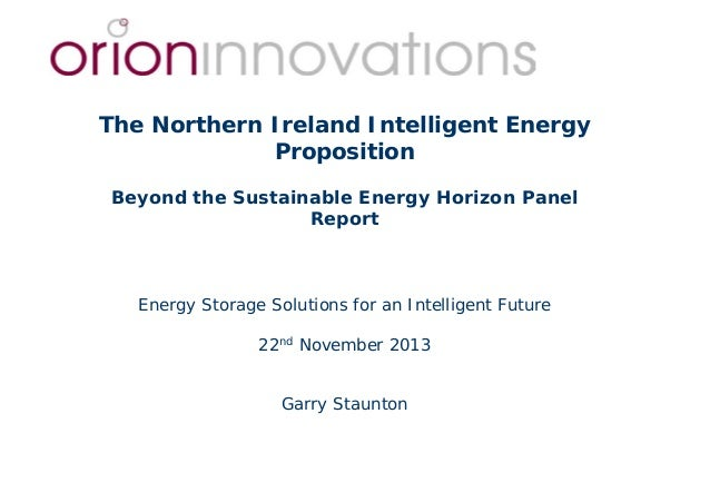The Northern Ireland Intelligent Energy Proposition Beyond the Sustainable Energy Horizon Panel Report  Energy Storage Sol...