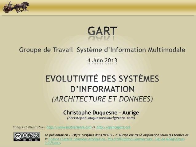 (christophe.duquesne@aurigetech.com)Christophe Duquesne – AurigeLa présentation « Offre tarifaire dans NeTEx » d'Aurige es...