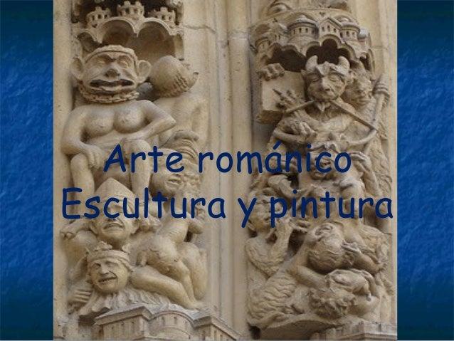 Arte románico Escultura y pintura