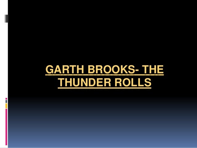 GARTH BROOKS- THE THUNDER ROLLS