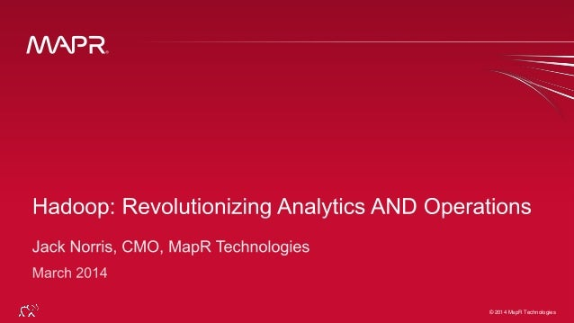 Hadoop: Revolutionizing Analytics AND Operations